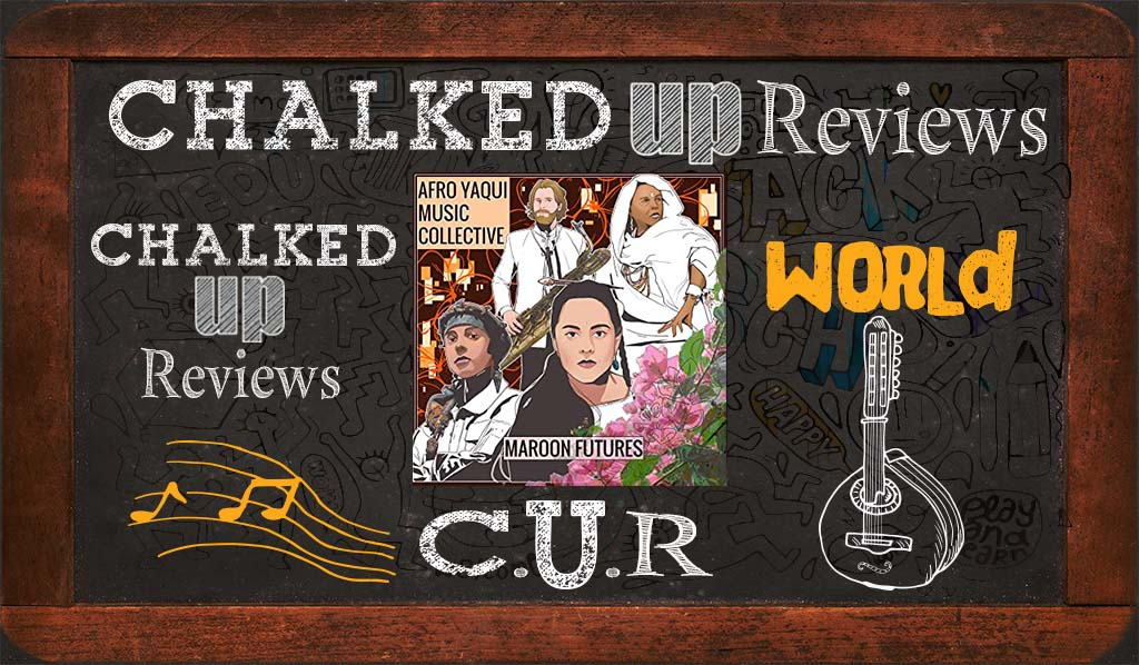 afroyaquimusiccollective-Chalked-Up-Reviews-hero-world